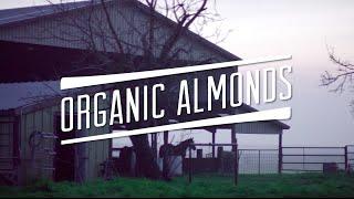 Clif Bar: Farmers Speak - Organic Almonds