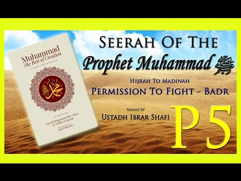 Hijrah To Madinah | Permission To Fight | Battle Of Badr | Seerah Of The Prophet Muhammad ﷺ Part 5