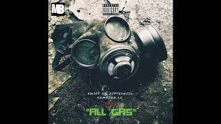 All Gas - $wift Ft. FittedKiid, Compton LC