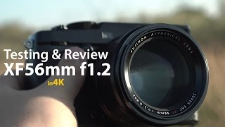 Testing & Review of the Fuji XF56mm f1.2 - in 4K