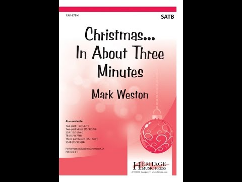 Christmas In About Three Minutes.Christmas In About Three Minutes Satb Mark Weston