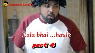 Lala bhai...haule 4    Deccan Drollz    hyderabadi comedy