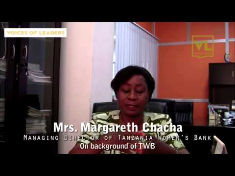 Voices of Leaders Interviews Margareth Chacha, Managing Director, Tanzania Women's Bank