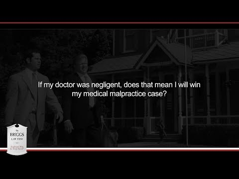 If my doctor was negligent, does that mean I will win my medical malpractice case?