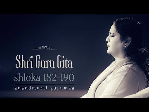 Shri Guru Gita   Shloka 182-190   Anandmurti Gurumaa