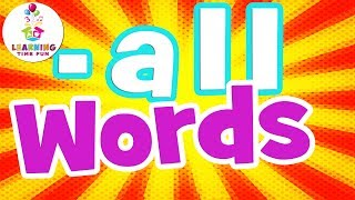 -ALL Words for Kids | Word Families for Children | Learning Time Fun | Read -ALL Words