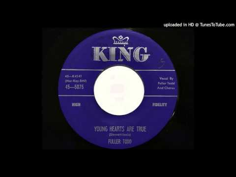 Fuller Todd - Young Hearts Are True (King 5075)