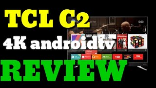 TCL C2 55″ 4K Smart Android TV Review 2017