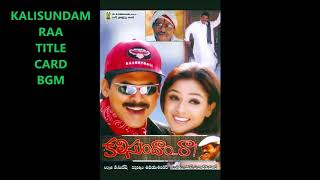 Kalisundam Raa title card bgm