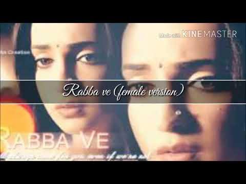 rabba ve new song female version