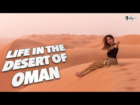 Experience The Life in The Desert Of Oman | Curly Tales