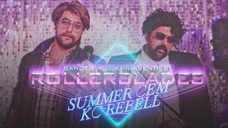Смотреть клип Summer Cem Feat. Kc Rebell - Rollerblades