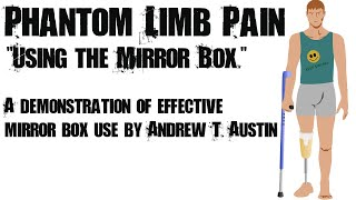 Phantom Limb Pain Treatment and The Mirror Box