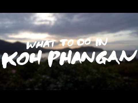 What to do in Koh Phangan - After the Full Moon Party | Thailand Travel Guide