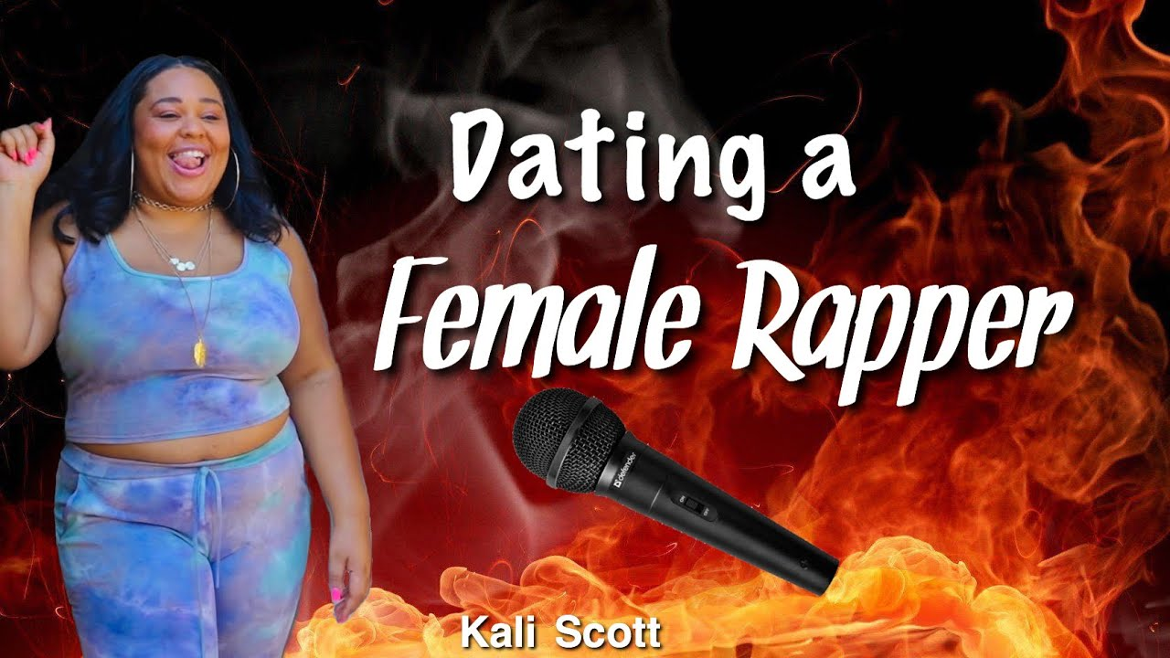 DATING A FEMALE RAPPER