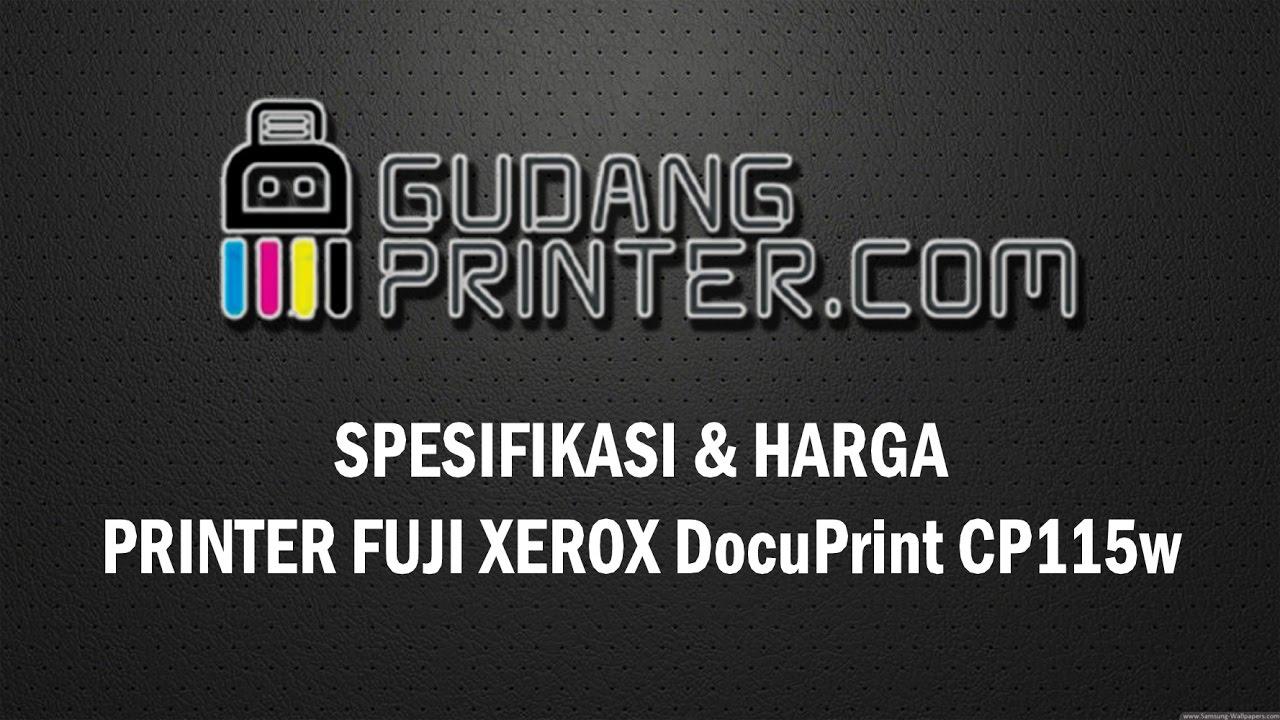 Spesifikasi Harga Docuprint Cp115w Fuji Xerox