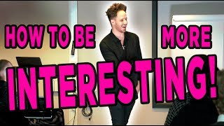 How To Be More Interesting: Julien Blanc Reveals 5 Tips To Make People INSTANTLY Like You!