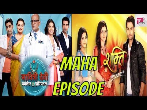 COLORS TV MAHA EPISODE !! Savitri Devi College & Hospital Aur Shakti  Astitva Ke Ehsaas Ki Ke Beech
