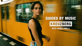 Guided by Music: Kreuzberg, Berlin with VANELLIMELLI