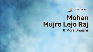 Mohan Mujro Lejo Raj & More Bhajans | 15-Minute Bhakti