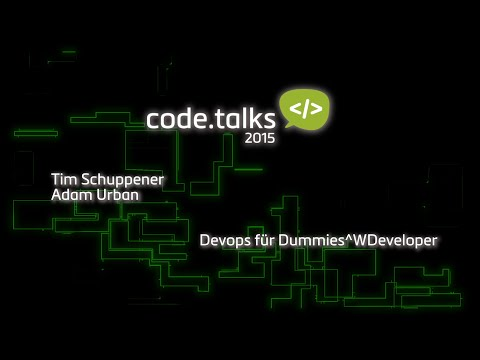 code.talks 2015 - Devops für Dummies^WDeveloper (Tim Schuppener & Adam Urban)