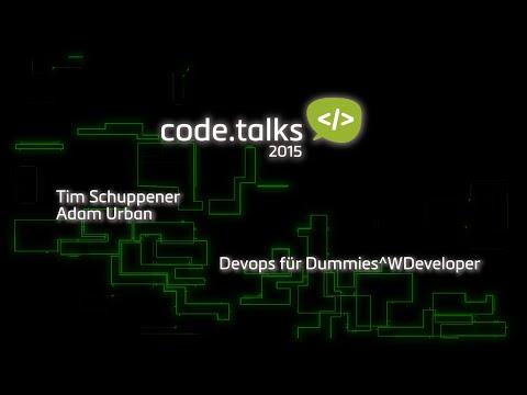 Code.talks 2015 - Devops Für Dummies^WDeveloper (Tim Schuppener & Adam Urban)
