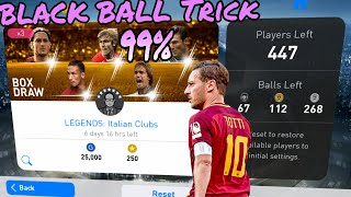 Legend Black Ball Trick 99% Works | Italian Legends Box Draw • Pes Mobile
