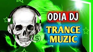 Odia Dj Dance Song ( Trance Muzic Remix ) Full Heavy Bass Mashup