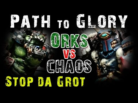 Path to Glory Campaign - Orks vs Chaos Game 2 Stop Da Grot