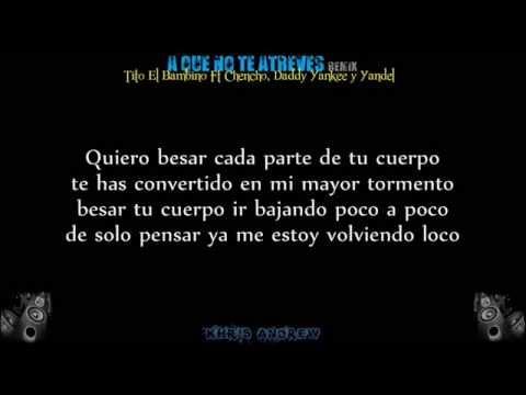 A Que No Te Atreves (Remix) – Tito El Bambino Ft Chencho, Daddy Yankee y Yandel (Letra)