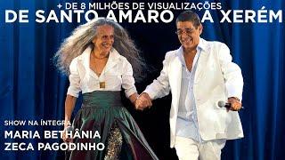 Maria Bethânia e Zeca Pagodinho | De Santo Amaro A Xerém (Show Completo)