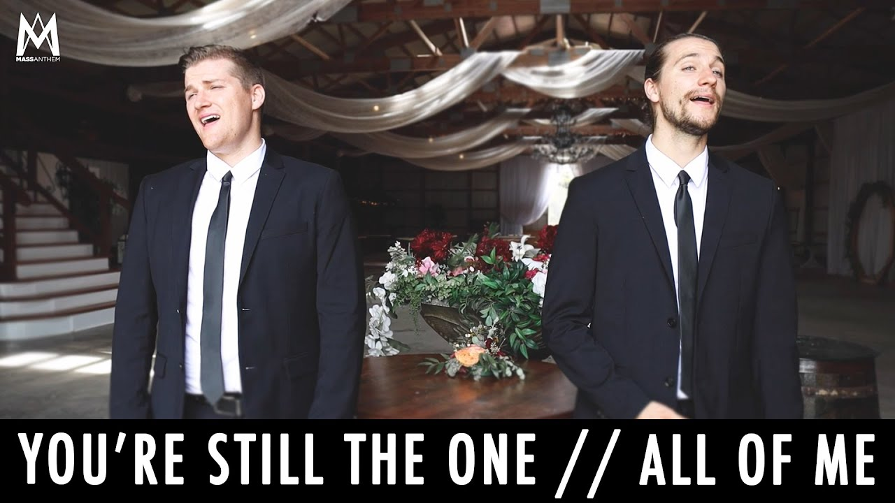 You're Still the One // All of Me | MASS ANTHEM