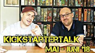 Spezial - Kickstarter Brettspiel Talk - Folge 4 - Mai / Juni 2018