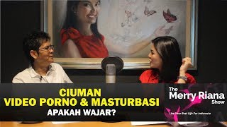 DR BOYKE: CIUMAN, VIDEO PORNO & MASTURBASI Apakah Wajar? | The Merry Riana Show