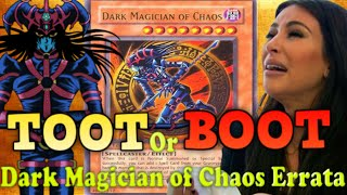 TOOT or BOOT ~ Dark Magician of Chaos Errata