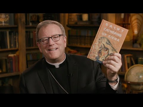 """Bishop Barron on """"St. Catherine of Siena: Mystic of Fire, Preacher of Freedom"""""""