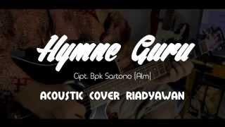 Download Lagu Hymne Guru (Acoustic Cover Riadyawan) mp3