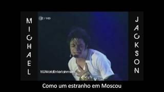 Michael Jackson - Stranger in moscow (Show) Legendado em português (Fan Video)
