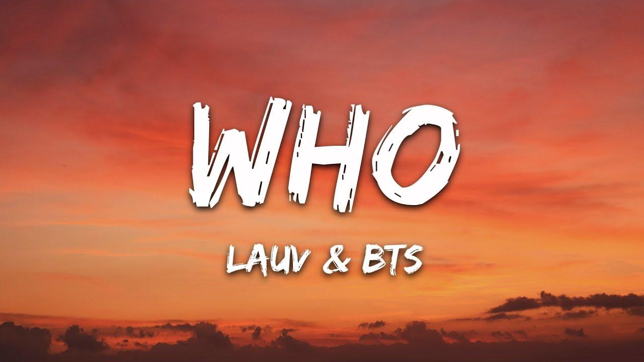 Lauv, BTS – Who (Lyrics)