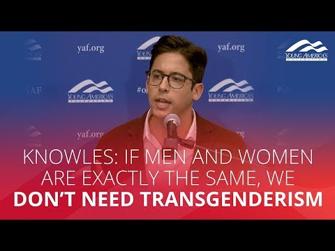 Knowles: If men and women are exactly the same, we don't need transgenderism