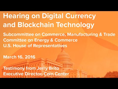 US House Energy and Commerce Hearing on Digital Currencies and Blockchain Technology