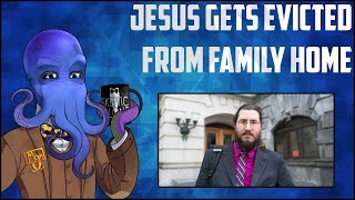 Jesus Gets Evicted From Family Home