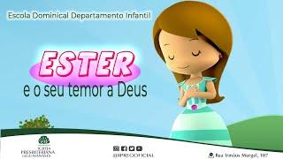 Ester e o seu temor a Deus - Aula do Departamento Infantil da IPREG