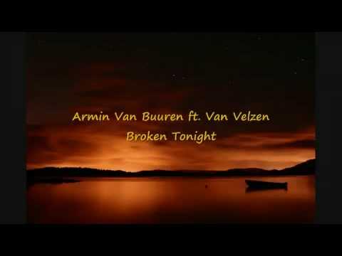 Armin Van Buuren Ft. Van Velzen - Broken Tonight