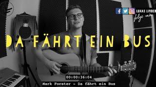 Mark Forster - Da fährt ein Bus [Short Cover_Live] - Lukas Linder
