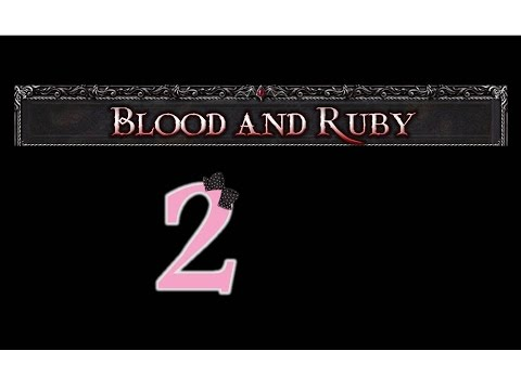 Blood and Ruby - Ep2 - w/Wardfire