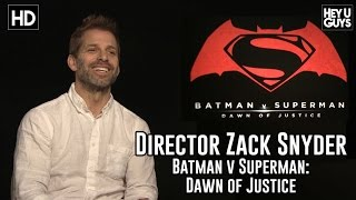 Zack Snyder - Batman vs. Superman: Dawn of Justice Exclusive Interview