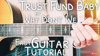 Trust Fund Baby Why Don't We Guitar Tutorial // Trust Fund Baby Guitar // Lesson #477