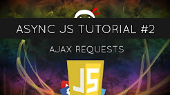 Asynchronous JavaScript #2 - AJAX Requests