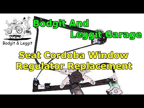 seat cordoba window regulator fix Bodgit And Leggit Garage